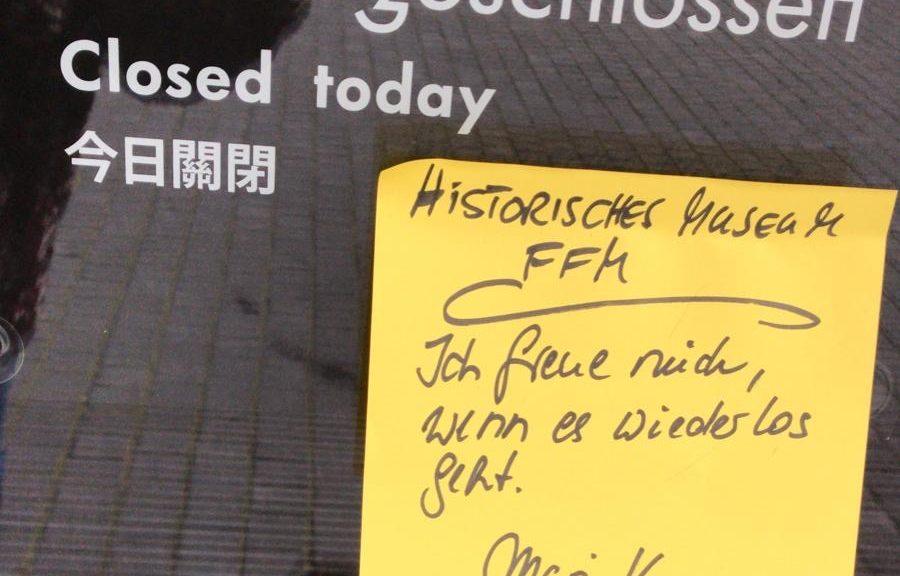 Zettel auf dem steht: Hist. Museum- Ich freu mich, wenn es wieder los geht